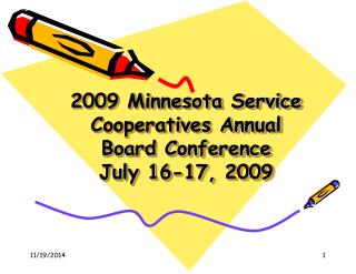 2009 Minnesota Service Cooperatives Annual Board Conference July 16-17, 2009