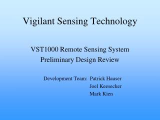 Vigilant Sensing Technology