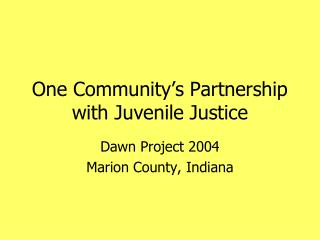 One Community�s Partnership with Juvenile Justice
