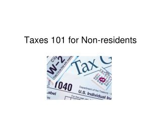Taxes 101 for Non-residents