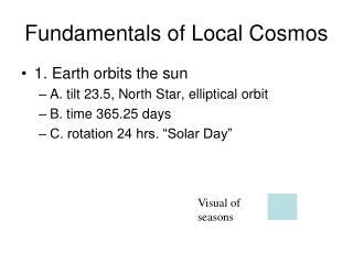 Fundamentals of Local Cosmos