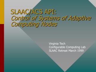 SLAAC/ACS API:  Control of Systems of Adaptive Computing Nodes