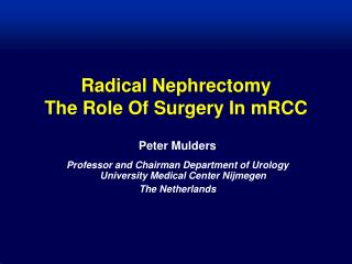 Radical Nephrectomy The Role Of Surgery In mRCC