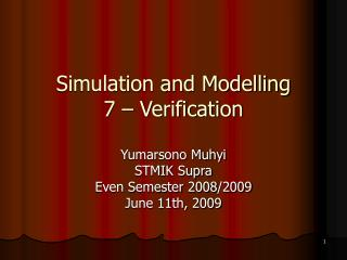 Simulation and Modelling 7 – Verification