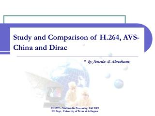 Study and Comparison of H.264, AVS-China and Dirac