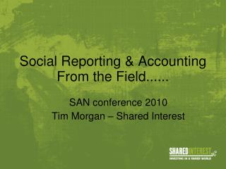 Social Reporting & Accounting From the Field......