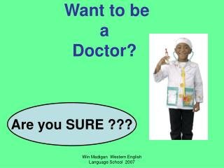 Want to be a Doctor?