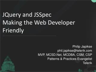 JQuery and  JSSpec Making the Web Developer Friendly