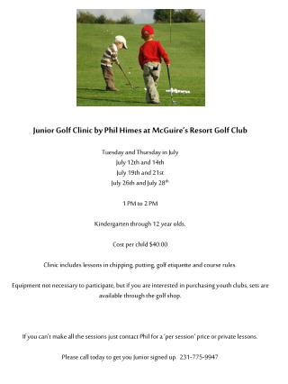 Junior Golf Clinic by Phil Himes at McGuire�s Resort  Golf Club Tuesday and Thursday in July
