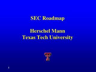 SEC Roadmap Herschel Mann Texas Tech University