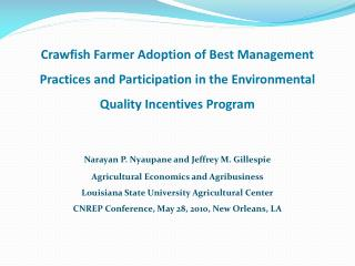 Narayan  P.  Nyaupane  and Jeffrey M. Gillespie Agricultural Economics and Agribusiness