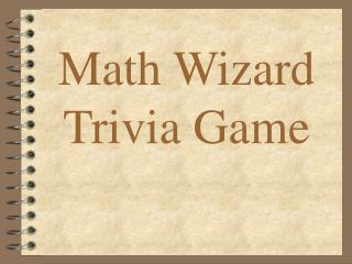 Math Wizard Trivia Game