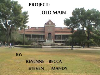 PROJECT:  OLD MAIN