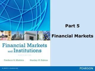 Part 5 Financial Markets