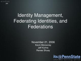 Identity Management, Federating Identities, and Federations
