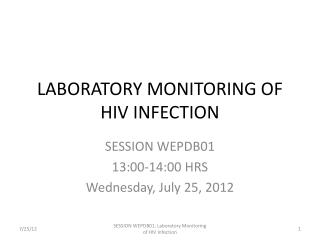 LABORATORY MONITORING OF HIV INFECTION
