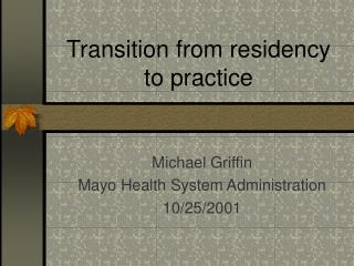 Transition from residency  to practice