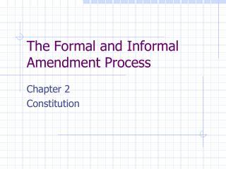 The Formal and Informal Amendment Process