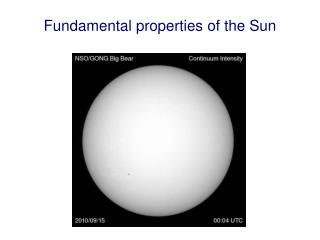 Fundamental properties of the Sun
