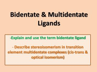 Bidentate & Multidentate Ligands