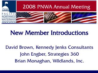 New Member Introductions David Brown, Kennedy Jenks Consultants John Engber, Strategies 360