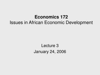 Economics 172 Issues in African Economic Development