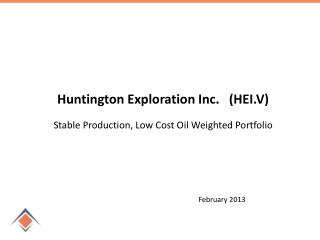 Huntington Exploration Inc.   (HEI.V) Stable Production, Low Cost Oil Weighted Portfolio