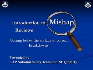 Introduction to    Mishap Reviews