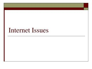Internet Issues