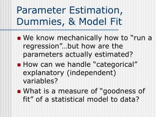 Parameter Estimation, Dummies, & Model Fit