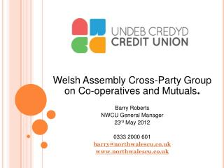Welsh Assembly Cross-Party Group on Co-operatives and  Mutuals . Barry Roberts
