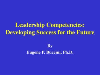 Leadership Competencies: Developing Success for the Future