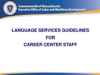 LANGUAGE SERVICES GUIDELINES FOR CAREER CENTER STAFF