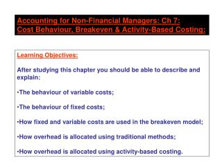 Accounting for Non-Financial Managers: Ch 7: Cost Behaviour, Breakeven & Activity-Based Costing: