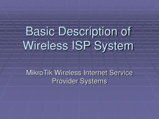 Basic Description of Wireless ISP System