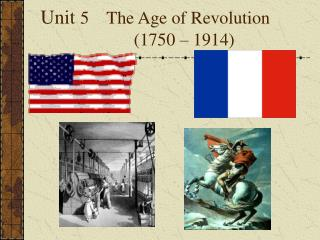 Unit  5    The Age of Revolution                      (1750 – 1914)