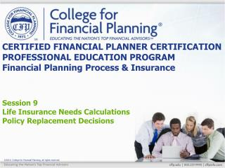 Session 9 Life Insurance Needs Calculations Policy Replacement Decisions