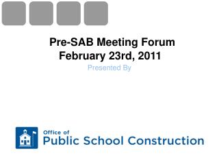 Pre-SAB Meeting Forum February 23rd, 2011