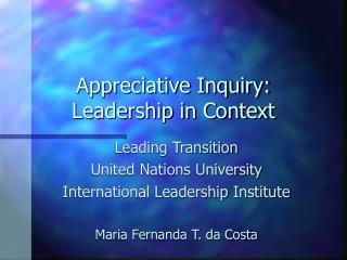 Appreciative Inquiry: Leadership in Context