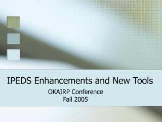 IPEDS Enhancements and New Tools