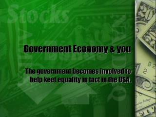 Government Economy & you