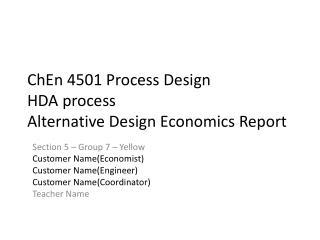 ChEn 4501 Process Design  HDA process Alternative Design Economics Report