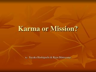 Karma or Mission