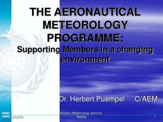 THE AERONAUTICAL METEOROLOGY PROGRAMME: Supporting Members in a changing environment