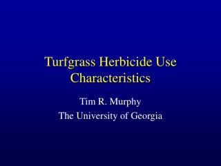 Turfgrass Herbicide Use Characteristics