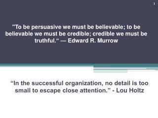 """""""In the  successful  organization, no detail is too small to escape close attention."""" - Lou Holtz"""