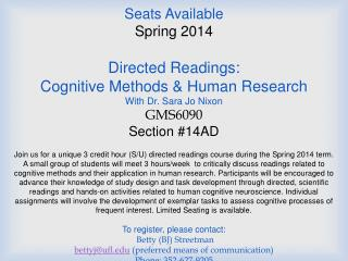 Seats Available Spring 2014 Directed Readings:  Cognitive Methods & Human Research