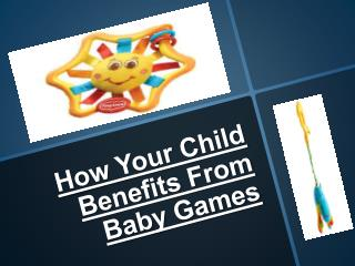 How Your Child Benefits From Baby Games