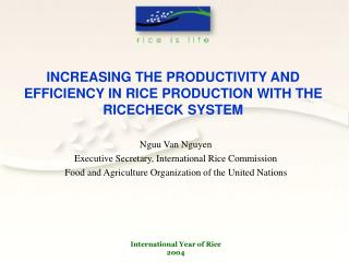 INCREASING THE PRODUCTIVITY AND EFFICIENCY IN RICE PRODUCTION WITH THE RICECHECK SYSTEM