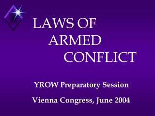 LAWS OF          ARMED         CONFLICT